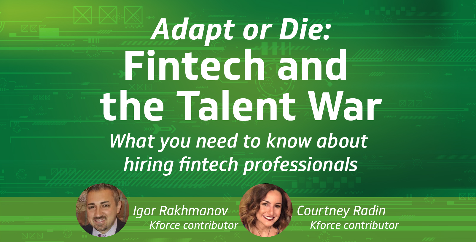 Adapt or die: Fintech and the talent war