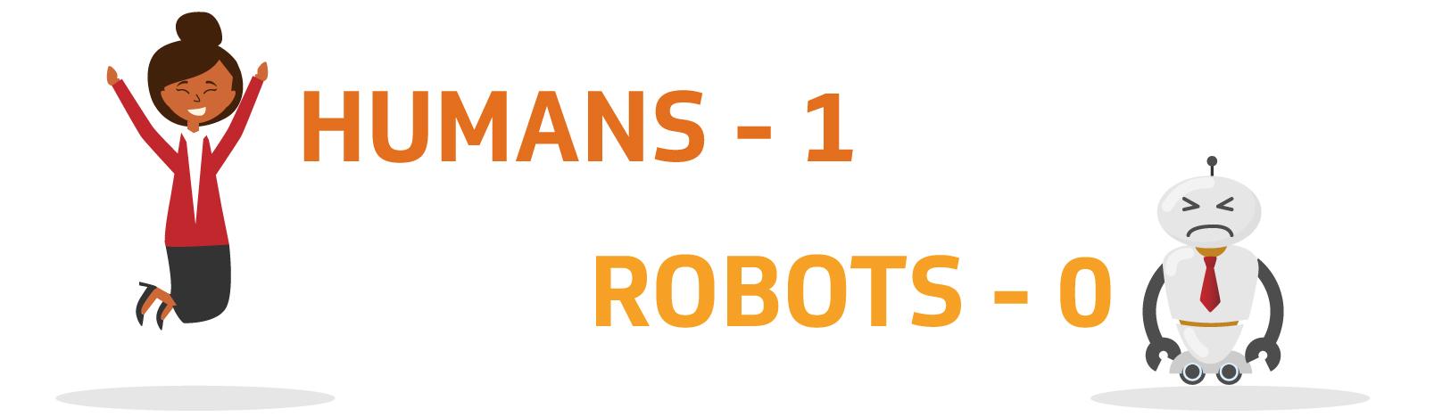 Humans -1 Robots - 0