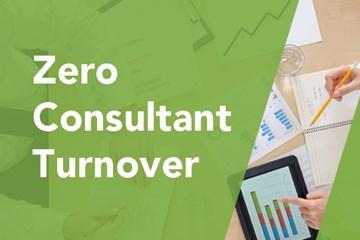 Zero consultant turnover