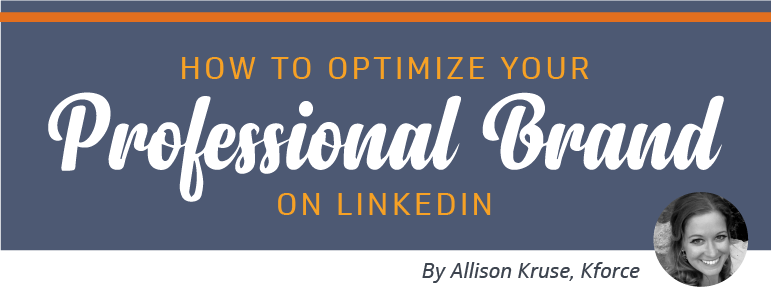 How to Optimize Your Professional Brand on LinkedIn