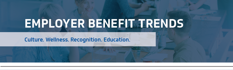 Employer benefit trends - learn more