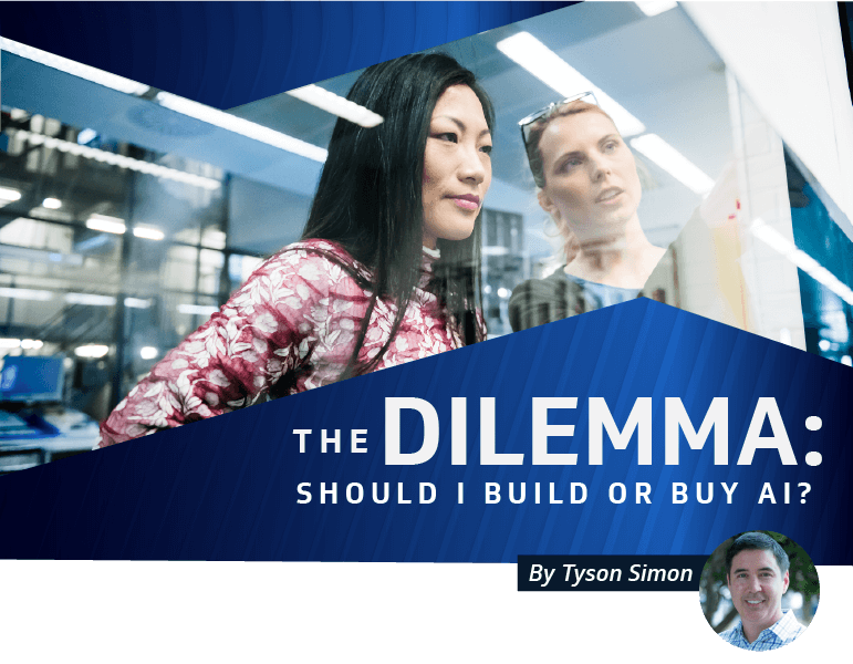 The Dilemma: Should I build or Buy AI?