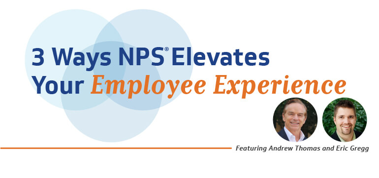 3 Ways NPS Elevates Your Employee Experience