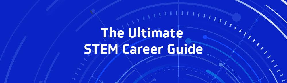 The Ultimate STEM Career Guide