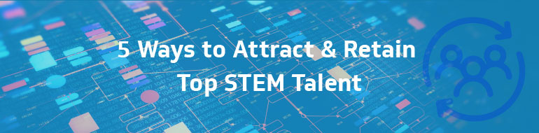 Attract and Retain Top STEM Talent