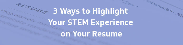 Highlight STEM Experience on Your Resume