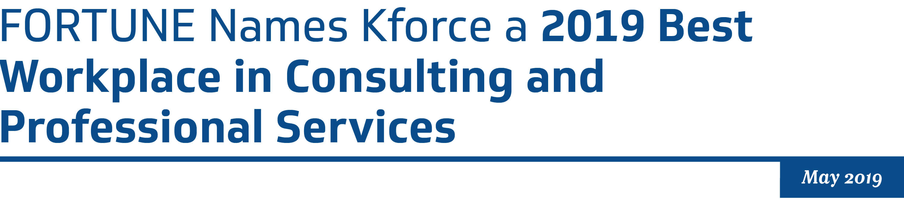 FORTUNE Names Kforce a 2019 Best Workplace in Consulting and Professional Services