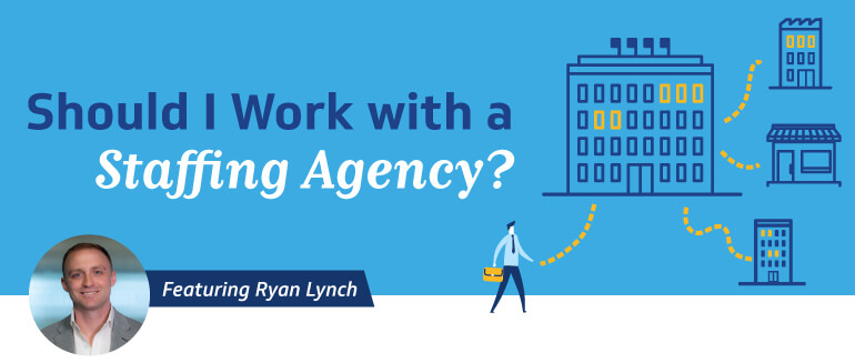 Should I Work with a Staffing Agency
