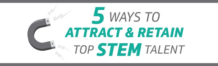 5 ways to attract and retain top STEM talent