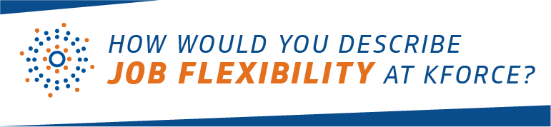 how would you describe job flexibility at Kforce