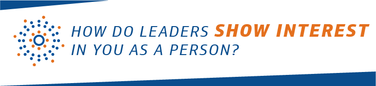 how do leaders show interest in you as a person