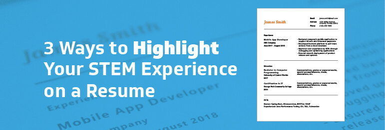 3 ways to highlight your STEM experience on a resume