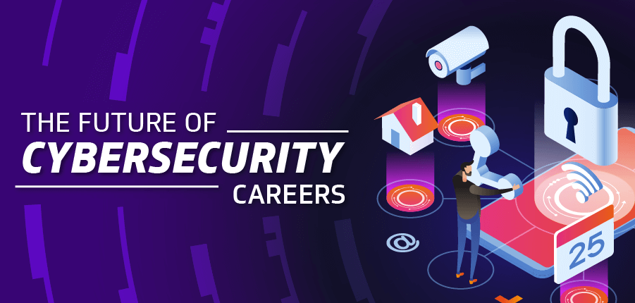 The future of cybersecurity careers