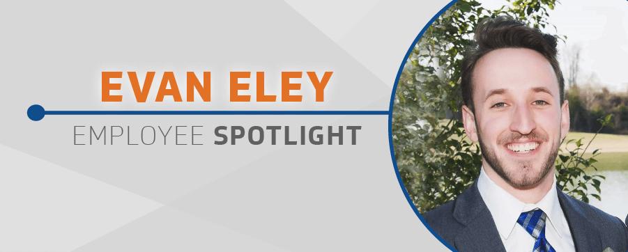 Evan Eley Employee Spotlight