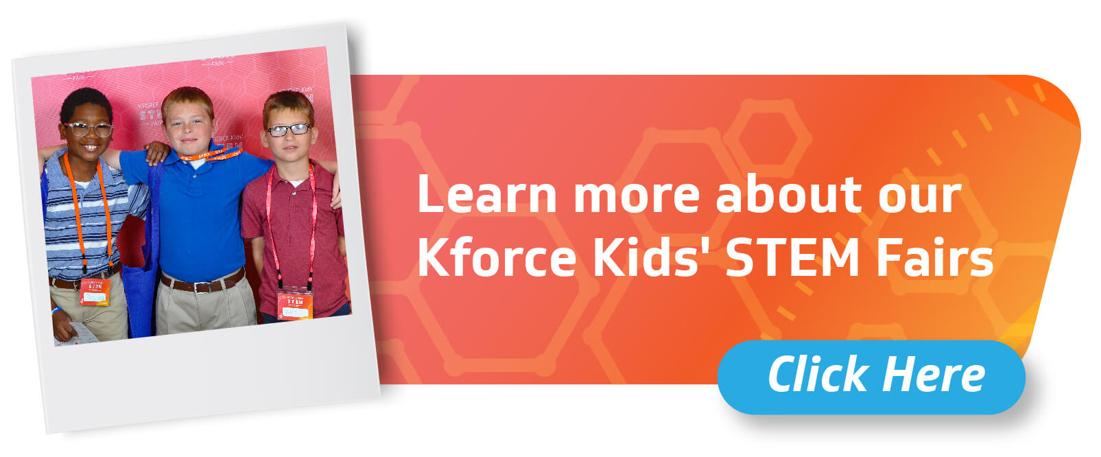 Learn More About Our Kforce Kids' STEM Fairs