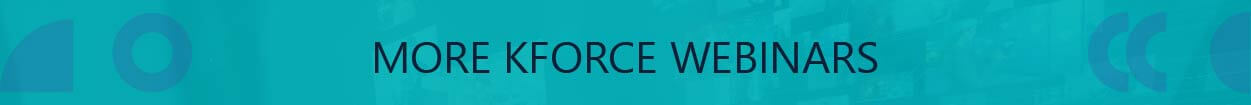 More Kforce Webinars