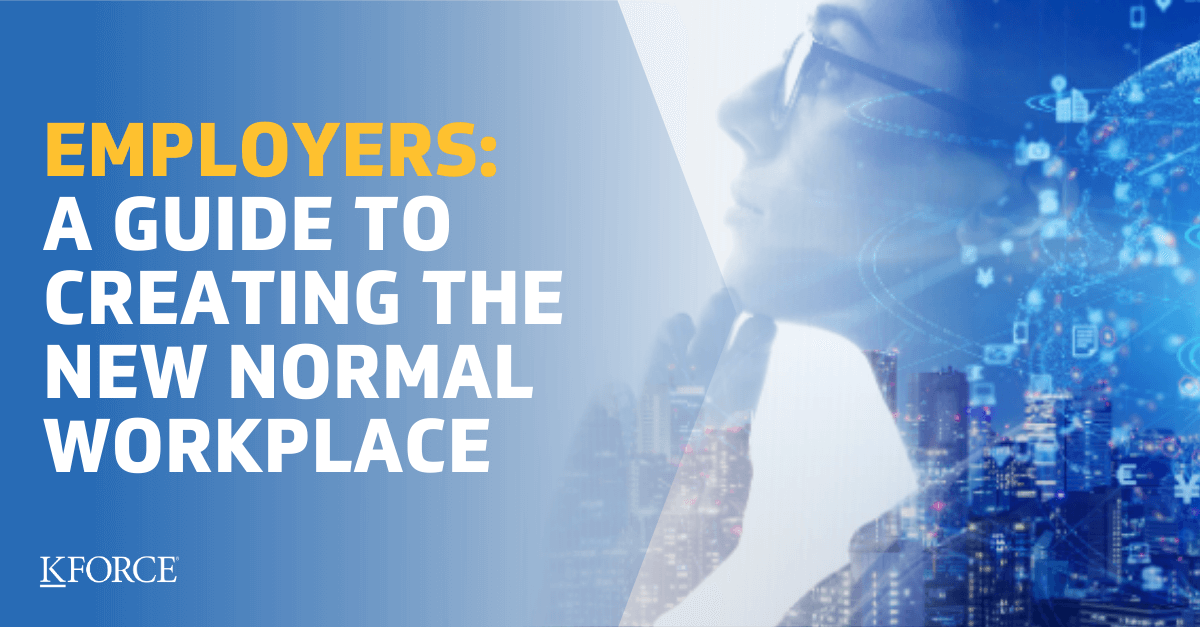 Employers A Guide to Creating the New Normal Workplace