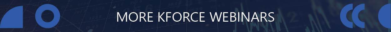 More Kforce Webinars