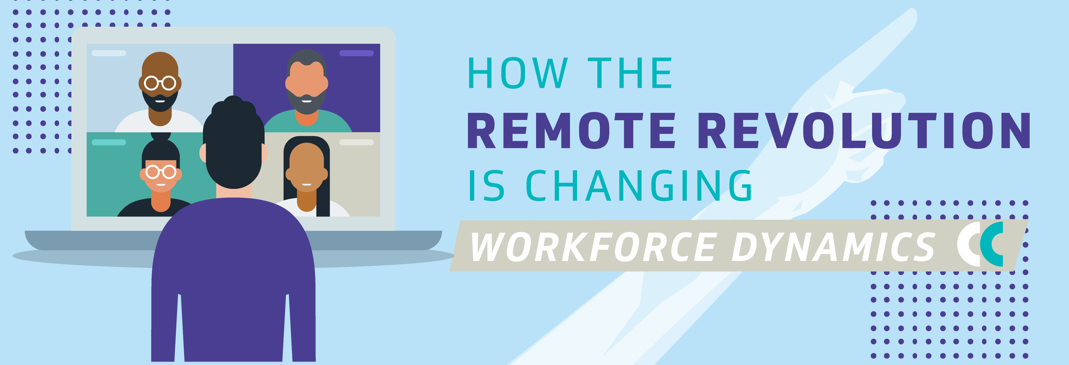 How the Remote Revolution is Changing Workforce Dynamics