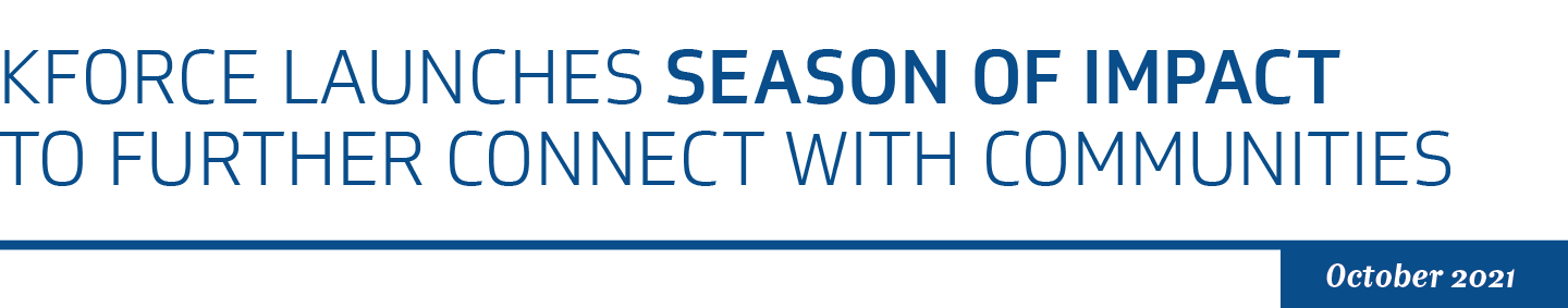 Kforce Launches Season of Impact to Further Connect with Communities